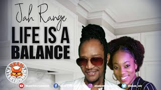 Jah Range - Life Is A Balance - July 2020