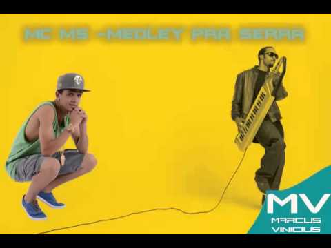Mc M5 - Medley pra Serra  Delano Mix