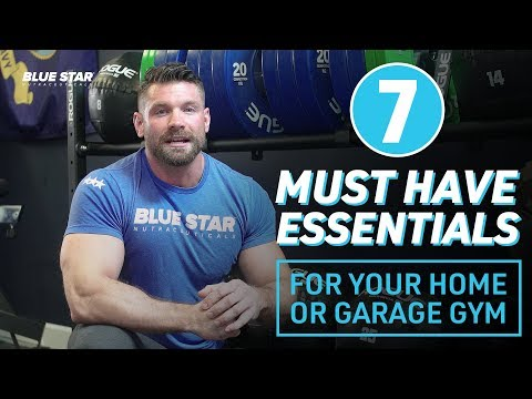 7 Must Have Essentials For Your Home or Garage Gym!