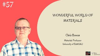 Wonderful World of Smart Materials ft. Chris Bowen | #57 Under the Microscope
