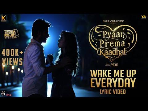 Wake Me Up Everyday (Lyric Video) - Pyaar Prema Kaadhal   Yuvan Shankar Raja   Harish Kalyan, Raiza