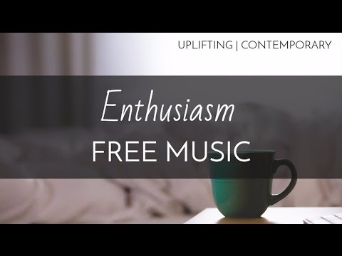 Contemporary | Upbeat Free Background Music - 'Enthusiasm'