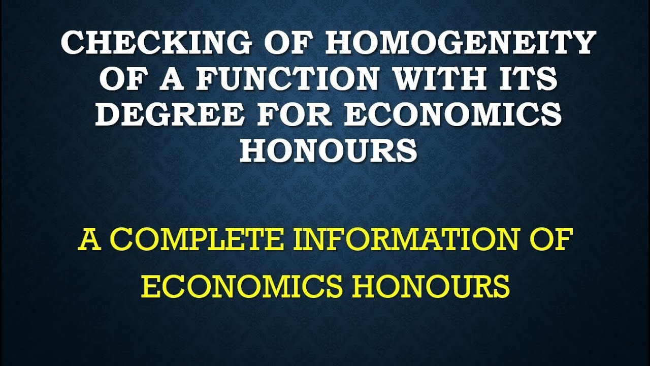 CHECKING OF HOMOGENITY OF A FUNCTION FOR ECONOMICS HONOURS SOURAV SIR'S CLASSES 9836793076