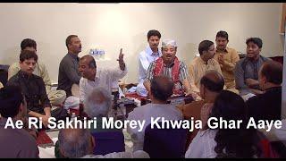 Ae Ri Sakhiri Morey Khwaja Ghar Aaye