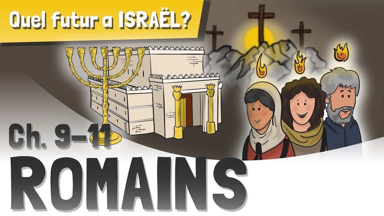 Romains en quelques mots - Chapitres 9-11 : Quel futur a Israël ?