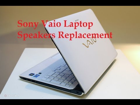 How To Replace Sony Vaio Laptop Internal Speakers Replacement 2018