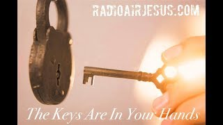 The Keys Are In Your  Hands