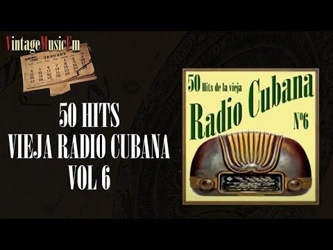 50 Hits de la Vieja Radio Cubana  - Volumen #6. (Full Album/Álbum Completo)