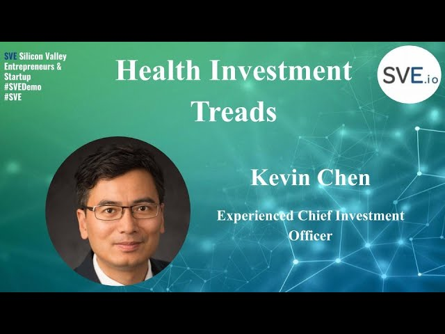 Kevin Chen, Health Investment Treads   SVE Demo Global 2020