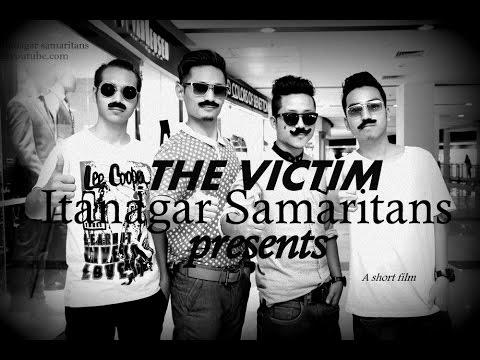 The Victim   award winning short film 2016  by Itanagar Samaritans