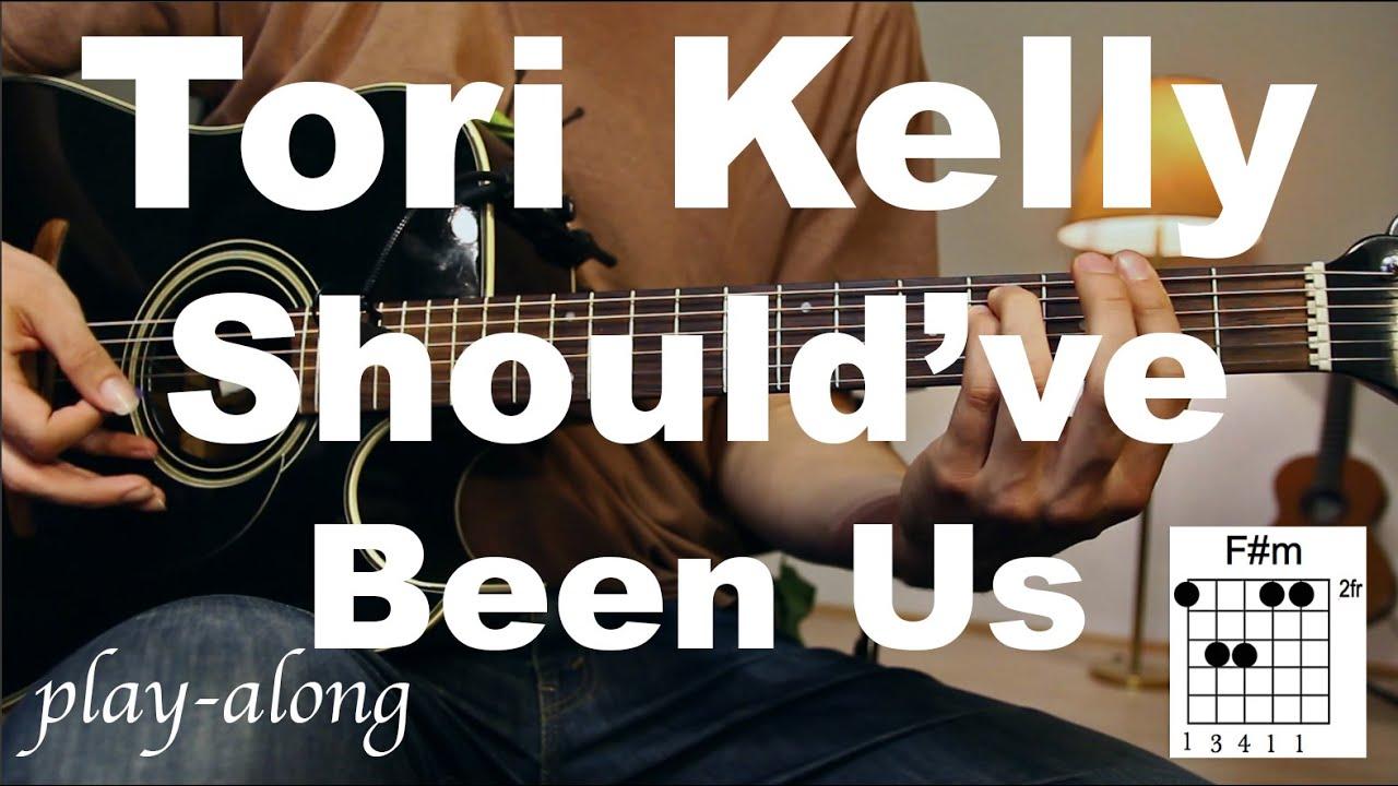 Tori Kelly Shouldve Been Us Guitar Lesson Guitar Tutorial
