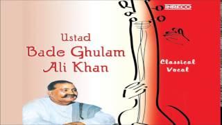 ustad bade ghulam ali khan classical vocal उस त द बड ग ल म अल ख न