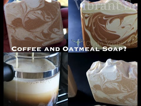Making of Two Soaps: Expressway Coffee and Oatmeal Soaps