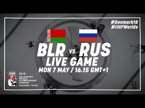 Belarus - Russia   Live   2018 IIHF Ice Hockey World Championship