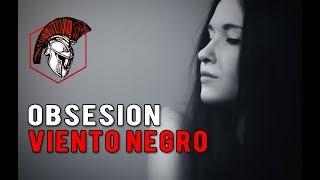 Obsesion, Viento Negro (Historia Paranormal)