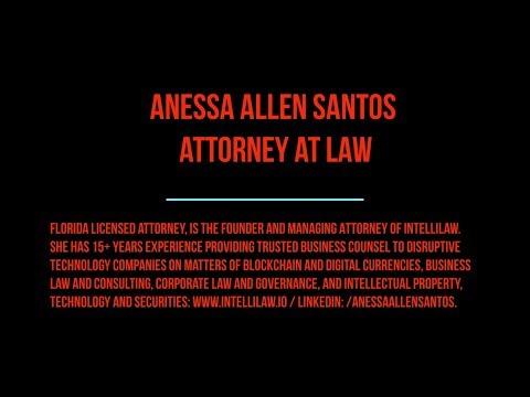 Interview with Attorney Anessa Allen Santos: Bitcoin, Blockchain, Decentralization, STOs...