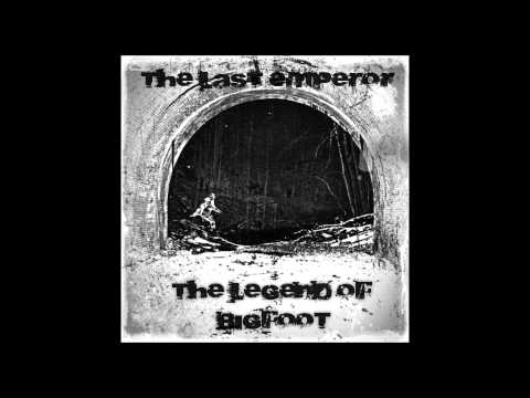 The Last Emperor ~ The Legend of Bigfoot {FULL ALBUM HQ}