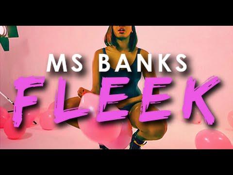 MS BANKS - FLEEK [OFFICIAL VIDEO] @MSBANKS94