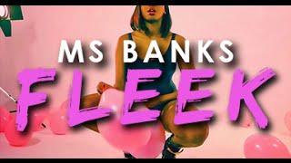 Смотреть клип Ms Banks - Fleek