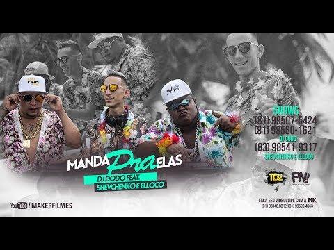 DJ DODO E SHEVCHENKO E ELLOCO - MANDA PRA ELAS - CLIPE OFICIAL