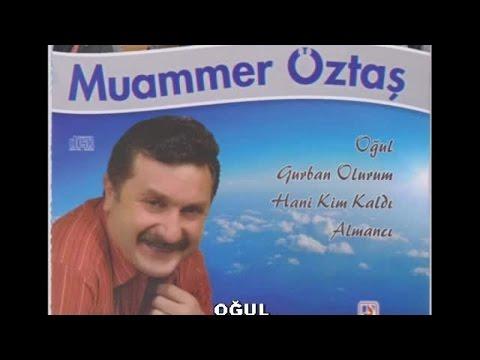MUAMMER ÖZTAŞ - OĞUL