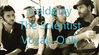 Coldplay - The Scientist (vocals only)