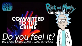 Do You Feel It? - Rick and Morty (Soundtrack) by Chaos Chaos...