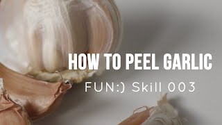FUN:) Skill 003 Garlic - Peeling