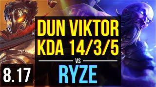 Dun - VIKTOR vs RYZE (MID) ~ KDA 14/3/5 ~ NA Master ~ Patch 8.17