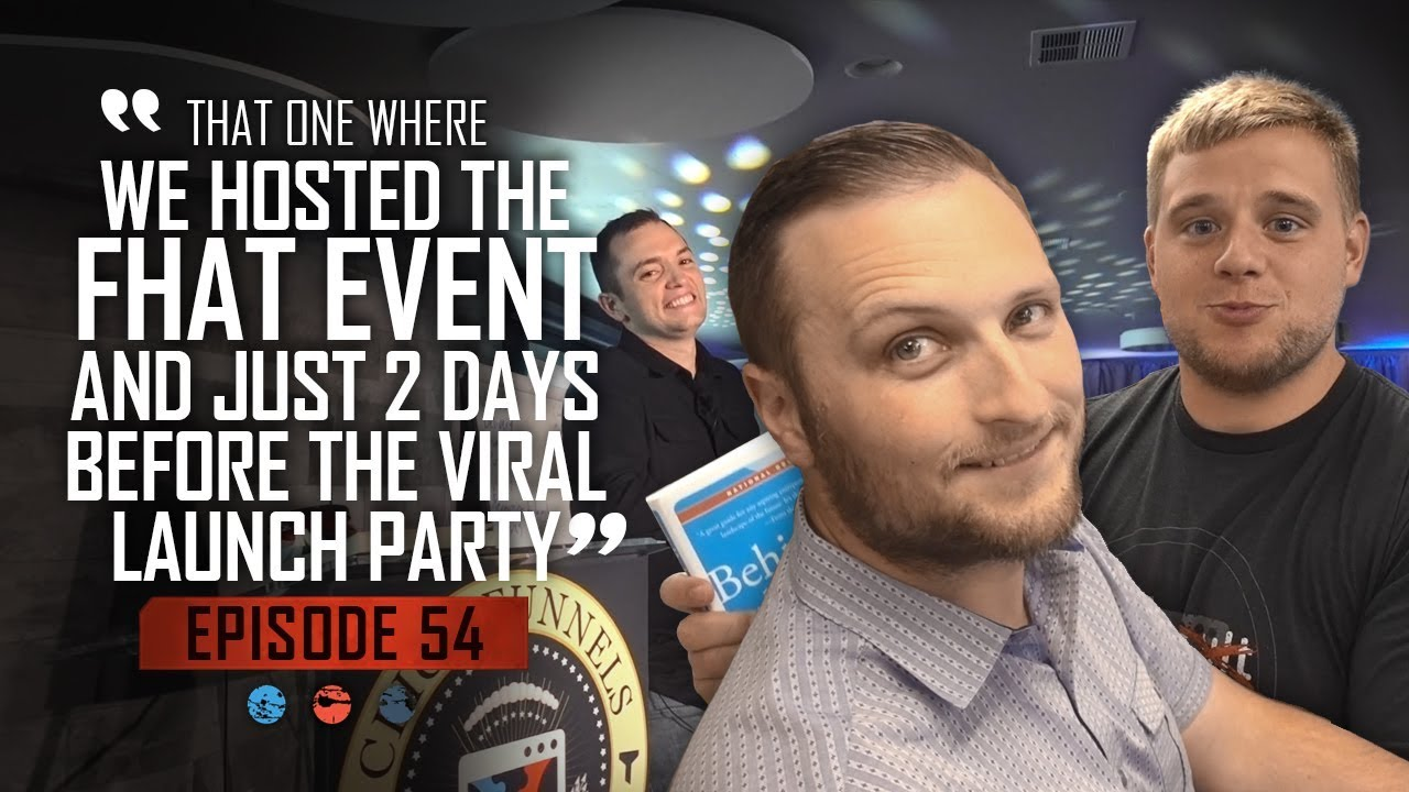 That one where we Hosted the FHAT EVENT AND 2 days til Launch Party... Funnel Hacker TV Episode 54