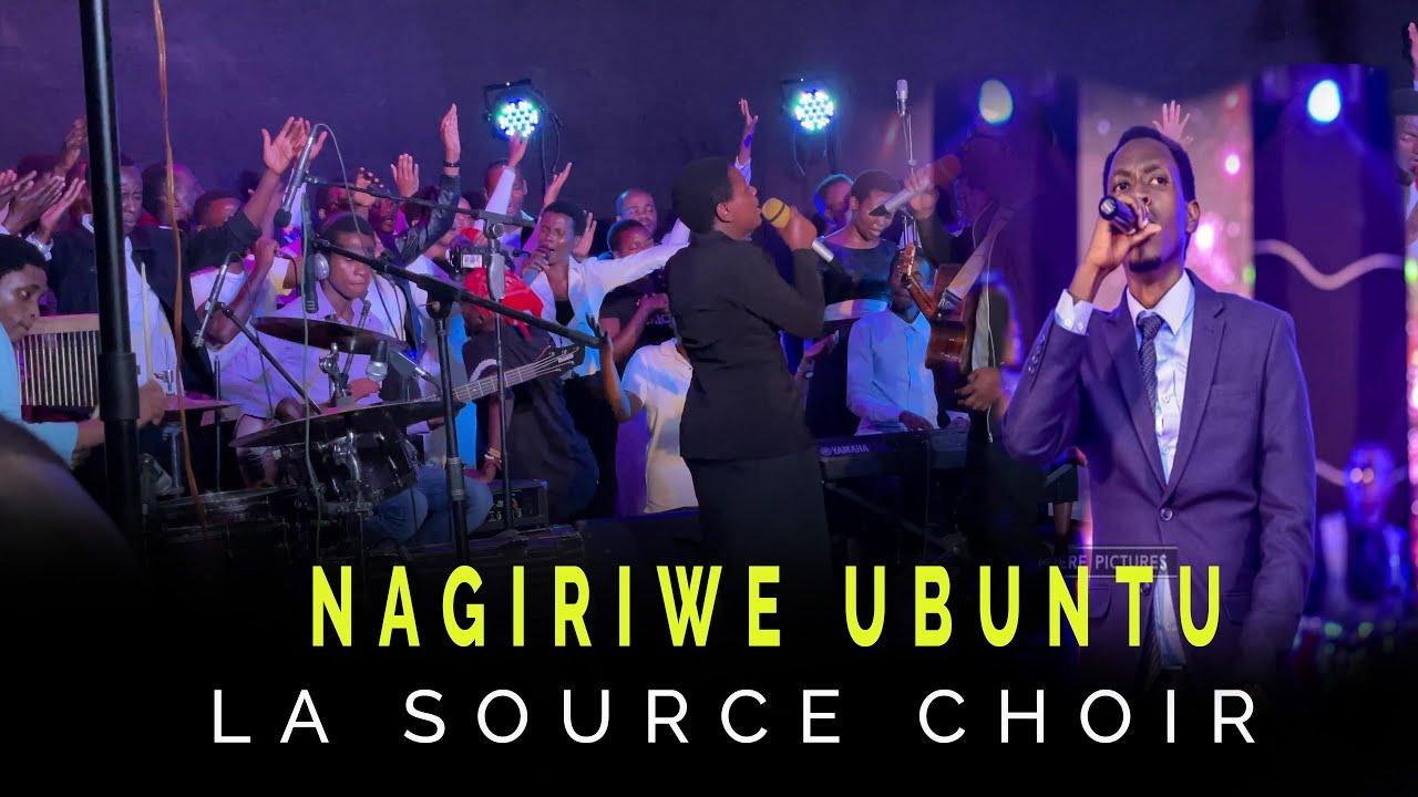 Download NAGIRIWE UBUNTU (LIVE) | La Source Choir & Bosco Nshuti