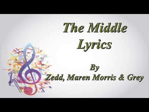 The Middle Lyrics by Zedd & Grey(Download Song + Lyrics )