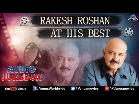 Rakesh Roshan : At His Best - Bollywood Blockbuster Songs || Audio Jukebox