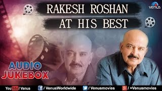 Rakesh Roshan : At His Best - Bollywood Blockbuster Songs || Audio Jukebox