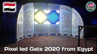 pixel led Gate 2020 from Egypt Make By Radwan Abo Hosien