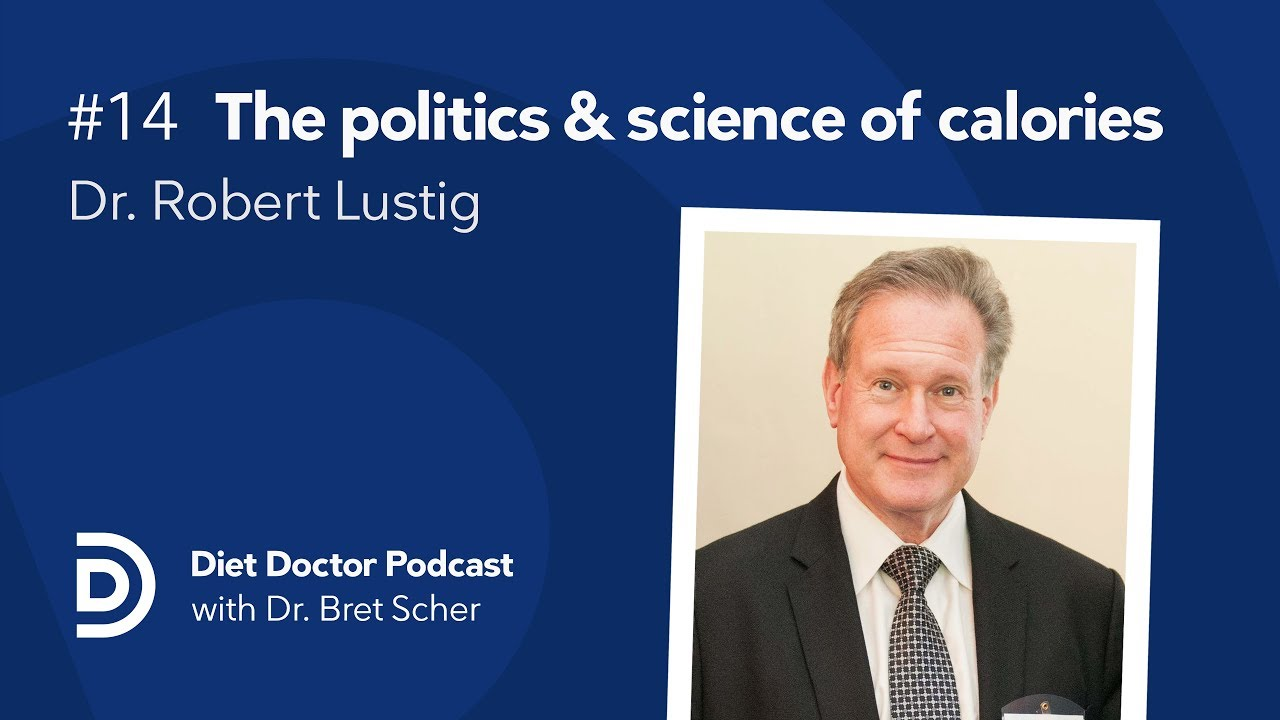Diet Doctor Podcast #14 — Dr. Robert Lustig