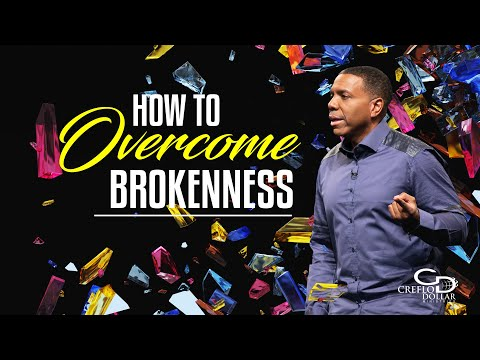How To Overcome Brokenness - Episode 2
