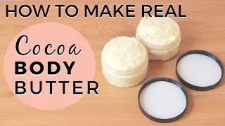DIY: Super Moisturising Cocoa Body Butter | Double Whip Method