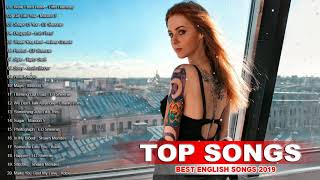 Top Songs 2019 Playlist - Greatest English Songs 2019 - Popular Songs Collection