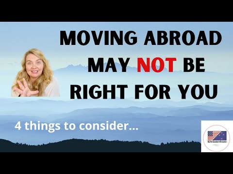 Why moving overseas may NOT be right for you...are you considering a move in 2021?
