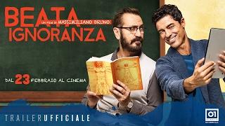 BEATA IGNORANZA (2017) di Massimiliano Bruno - Trailer Ufficiale HD