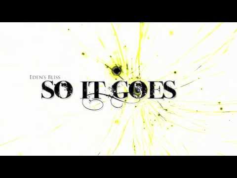 "Eden's Bliss - ""So It Goes"" (New Single March 2012)"