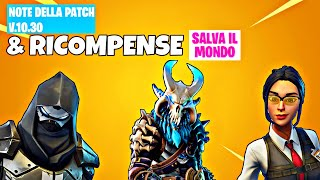 Patch Notes 10.30 & Missions Rewards Increased but...? | Fortnite - Save the World
