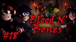 Blood N' Bones - Часть 18 -