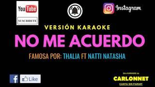 No me acuerdo - Thalia Ft Natti Natasha (Karaoke)