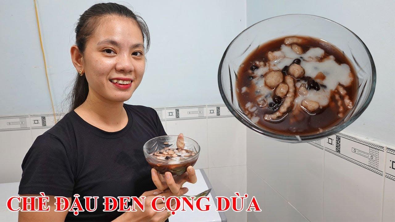 Nấu chè đậu đen cọng dừa thơm ngon ăn mùa mưa