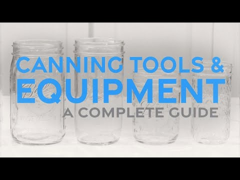 Canning Tools & Equipment: A Complete Guide