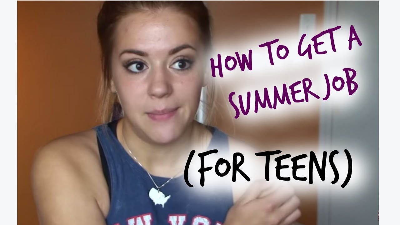 how to get a summer job   for teens
