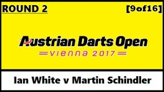 Round 2 [9of16]: Ian White v Martin Schindler - Austrian Darts Open 2017 HD