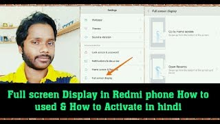 Full screen Display in Redmi phone!! How to used & How to Activate in hindi